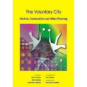 The Voluntary City - Markets - Communities and Urban Planning by David