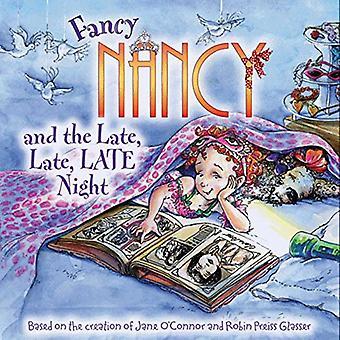 Fancy Nancy and the Late, Late, Late Night (Fancy Nancy