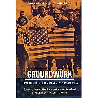 Grunnarbeidet: Lokale svart friheten av bevegelser i Amerika