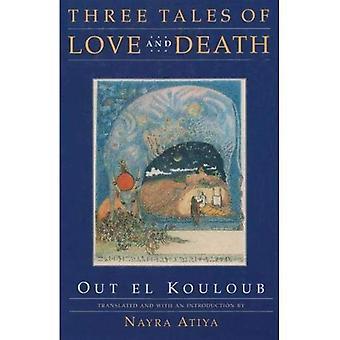 Drei Geschichten von Liebe und Tod (Nahost-Literatur In Übersetzung)