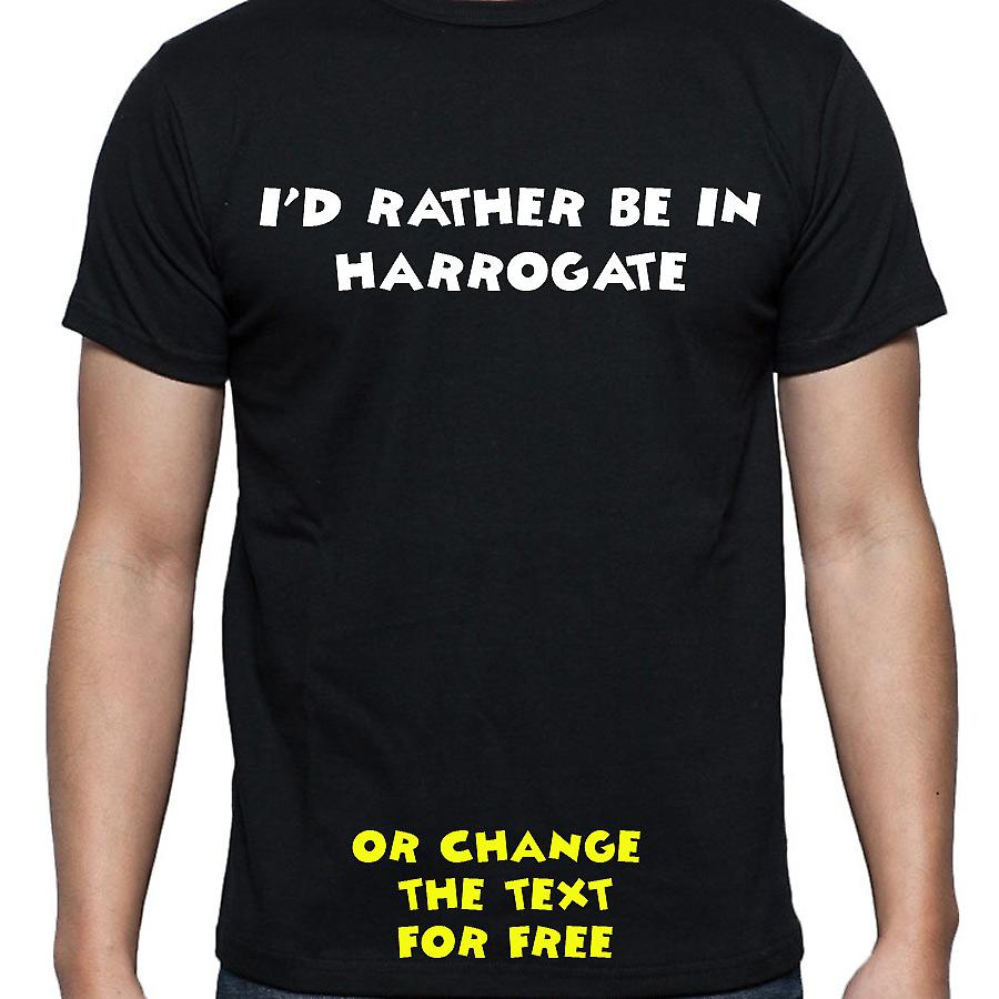I'd Rather Be In Harrogate Black Hand Printed T shirt