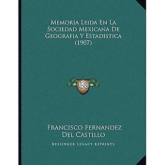 Memoria Leida nl La Sociedad Mexicana de Geografia y Estadistica (1907)