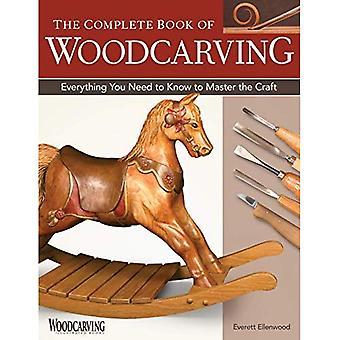 Boek van houtsnijwerk, voltooien de: alles wat u moet weten om de kapitein van het vaartuig