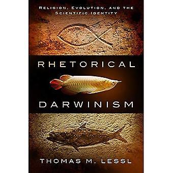 Rhetorical Darwinism: Religion, Evolution & the Scientific Identity