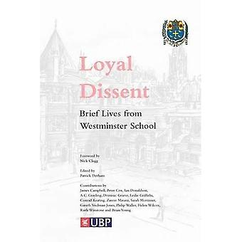 Loyal Dissent: Brief Lives from Westminster School