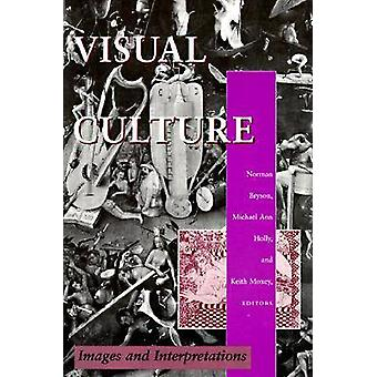 Visual Culture - Images and Interpretations by Norman Bryson - Michael