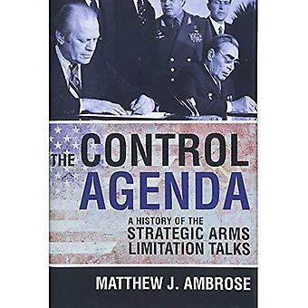Kontroll dagordningen: En historia av strategiska vapen begränsning samtalen