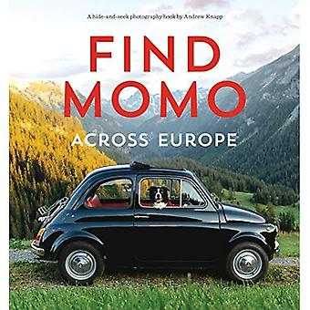 Find Momo across Europe: Another Hide and Seek Photography Book (Find Momo)
