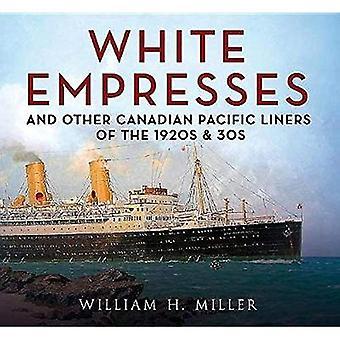 Bianche imperatrici: E altre fodere Pacifico canadese del 1920 & 30s