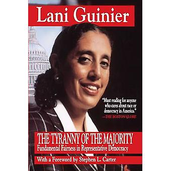 Tyranny of the Majority Funamental Fairness in Representative Democracy by Guinier & Lani