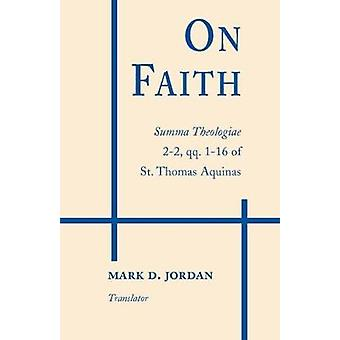 On Faith Summa Theologiae 22 qq. 116 of St. Thomas Aquinas by Aquinas & Thomas