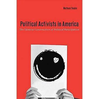 Militants politiques en Amérique le modèle de Construction d'identité de la Participation politique de Teske & Nathan