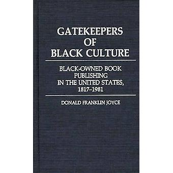 Gatekeepers of Black Culture BlackOwned Book Publishing in the United States 18171981 by Joyce & Donald F.