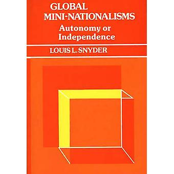Globale MiniNationalisms Autonomie oder Unabhängigkeit von Snyder & Ludwig Leo