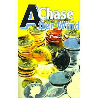 A Chase After Wind by Craig & Thomas R.