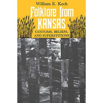 Folklore fra Kansas skikker tro og Superstitions av Koch & William E.