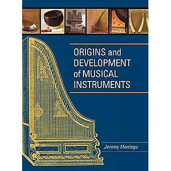 Origins and Development of Musical Instruments by Montagu & Jeremy
