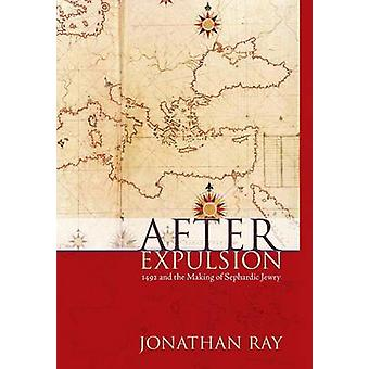 After Expulsion 1492 and the Making of Sephardic Jewry by Ray & Jonathan S.