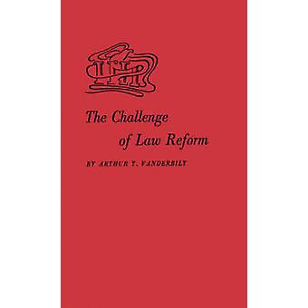 The Challenge of Law Reform by Vanderbilt & Arthur T.