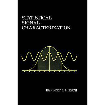 Statistiska Signal karakterisering av Hirsch & Herbert L.