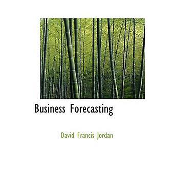 Business Forecasting by Jordan & David Francis