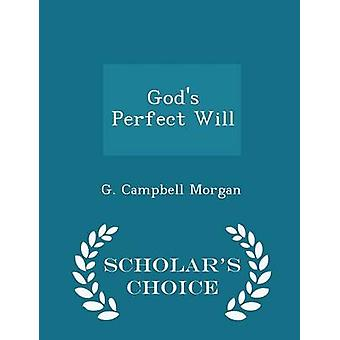 Gods Perfect Will  Scholars Choice Edition by Morgan & G. Campbell