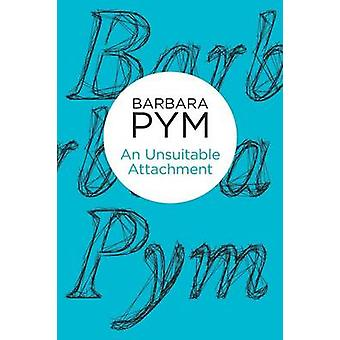 An Unsuitable Attachment by Pym & Barbara