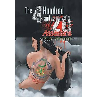 The 4 Hundred and 20 Assassins Green Mourning by DeMarco & Joe