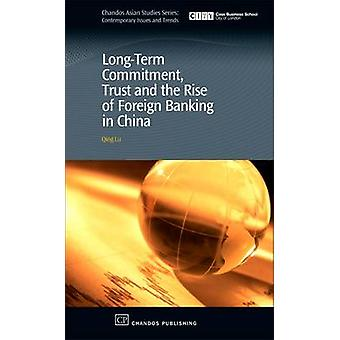 LongTerm Commitment Trust and the Rise of Foreign Banking in China by Lu & Qing