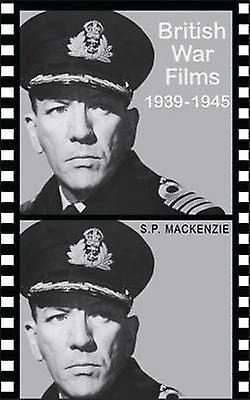British War Films 1939  45 by MacKenzie & S. P.