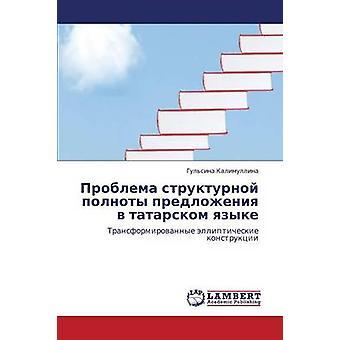 Problema Strukturnoy Polnoty Predlozheniya V Tatarskom Yazyke av Kalimullina Gulsina