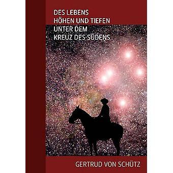 Des Lebens Hhen und Tiefen unter dem Kreuz des Sdens de Schtz et Gertrud von