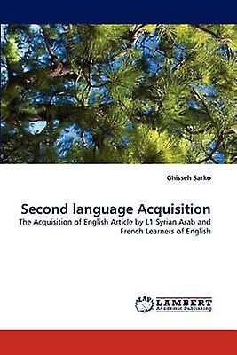 Second Language Acquisition by Sarko & Ghisseh