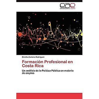 Formacin Profesional de Costa Rica von Zamora Rodrguez Orietta