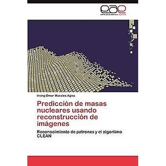 Prediccin de masas nucleares usando reconstruccin de imgenes by Morales Agiss Irving Omar
