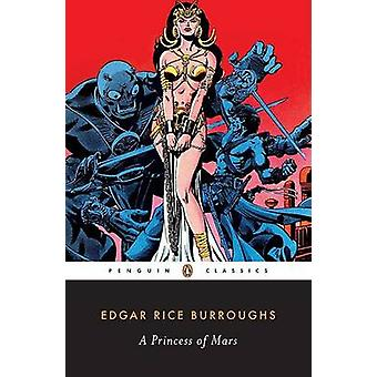 A Princess of Mars by Edgar Rice Burroughs - John Seelye - 9780143104