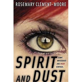 Spirit and Dust by Rosemary Clement-Moore - 9780385740814 Book
