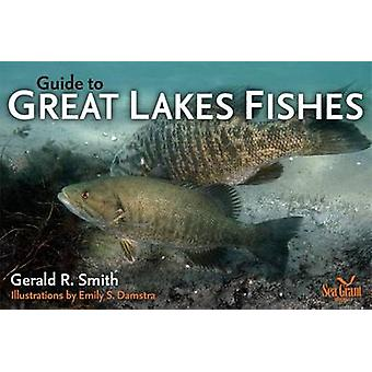 Guide to Great Lakes Fishes by Gerald R. Smith - 9780472033751 Book