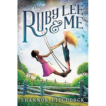 Ruby Lee and Me by Shannon Hitchcock - 9780545782302 Book