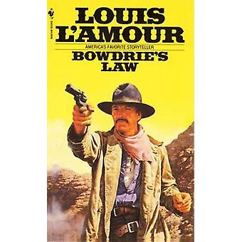 Bowdrie's Law (New edition) by Louis L'Amour - 9780553245509 Book