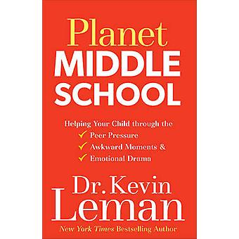 Planet Middle School - Helping Your Child Through the Peer Pressure -