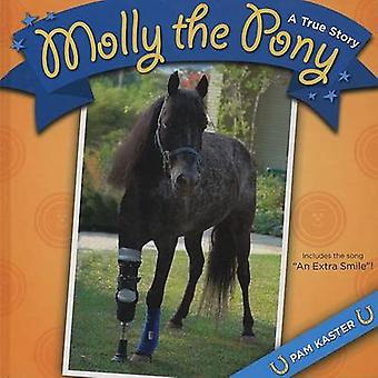 Molly the Pony - A True Story by Pam Kaster - 9780807133200 Book