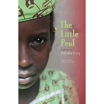 The Little Peul - A Novel by Mariama Barry - Carrol F. Coates - Irene