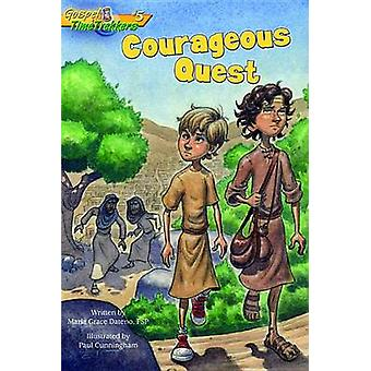Courageous Quest by Maria Grace Dateno - Paul Cunningham - 9780819816