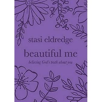 Beautiful Me - Believing God's Truth about You by Stasi Eldredge - 978
