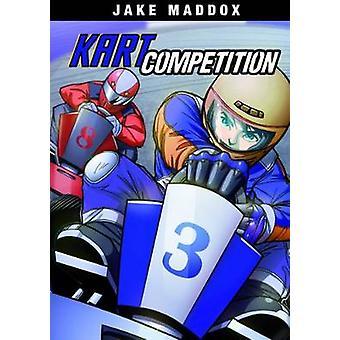 Kart Competition by Jake Maddox - Eric Stevens - Steve Brezenoff - Ab