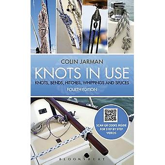 Knots in Use - Knots - Bends - Hitches - Whippings and Splices (4th Re