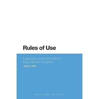 Rules of Use - Language and Instruction in Early Modern England by Jul
