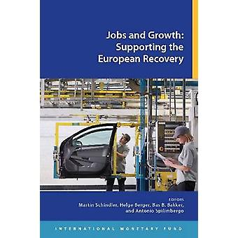 Jobs and Growth - Supporting the European Recovery by Martin Schindler