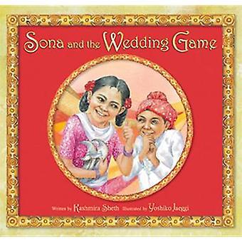 Sona and the Wedding Game by Kashmira Sheth - Yoshiko Jaeggi - 978156